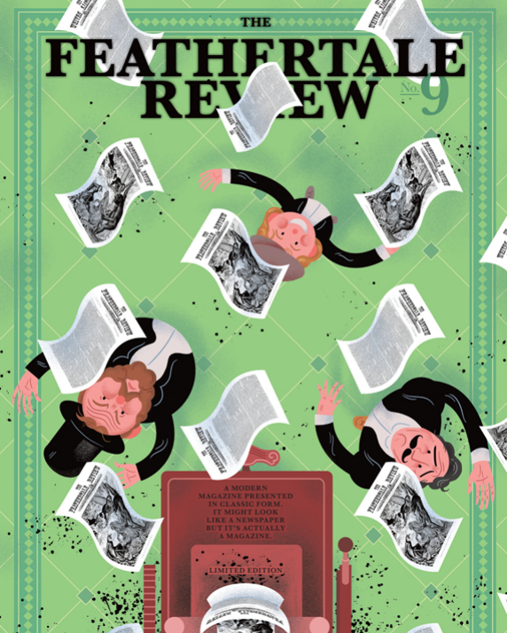 The Feathertale Review, Issue 9, June 2012. Editor: Brett Popplewell. Art Director: Lee H. Wilson. Including contributions from Benson Lee, Sharis Shahmiryan, Corina Milic.
