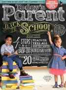 Sasha Emmons, Editor Sun Ngo, Art Director Back to School Issue Today's Parent