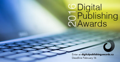 Publishing online? The Digital Publishing Awards are accepting submissions until Feb 16.