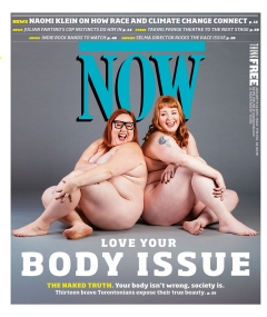 Troy Beyer, Art Director; Susan G. Cole, Editor; Tanja-Tiziana, Sabrina Maddeaux, Contributors - Love Your Body Issue (NOW Magazine)